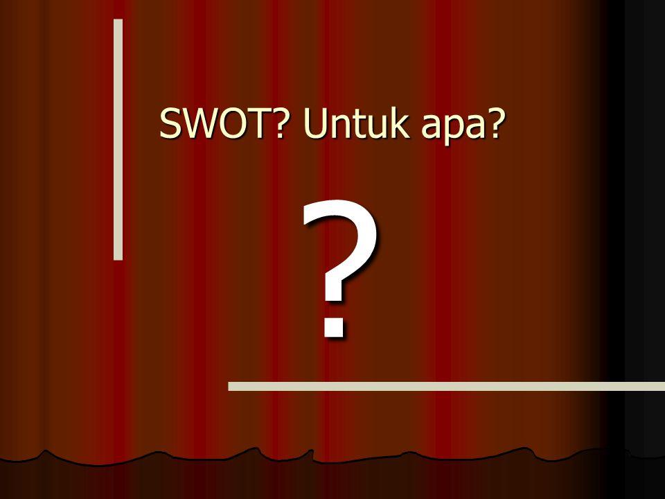 SWOT Untuk apa