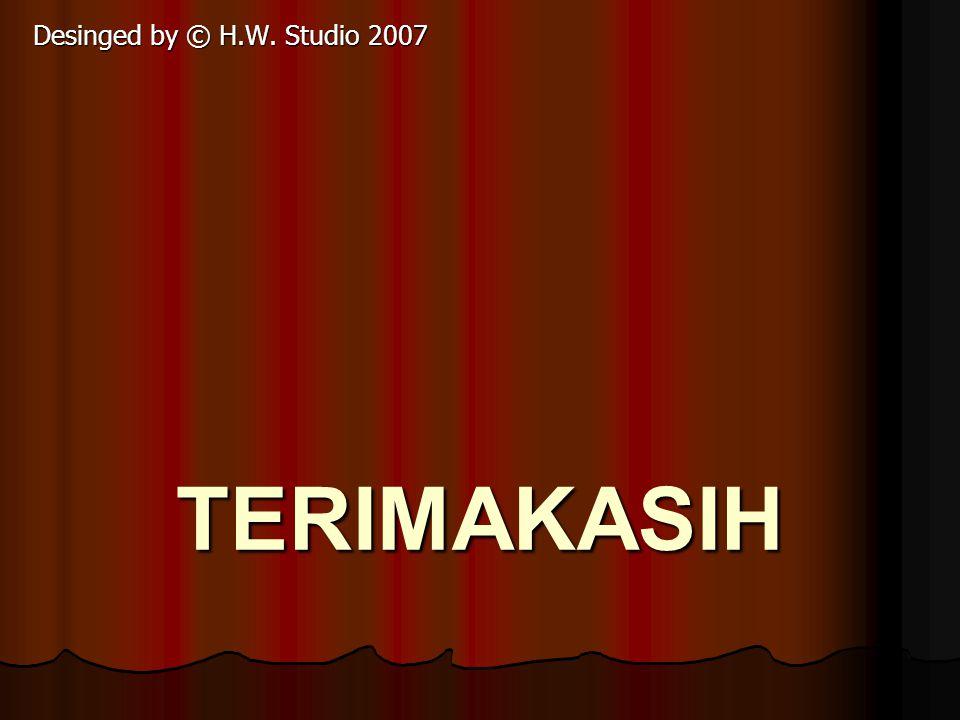 Desinged by © H.W. Studio 2007 TERIMAKASIH
