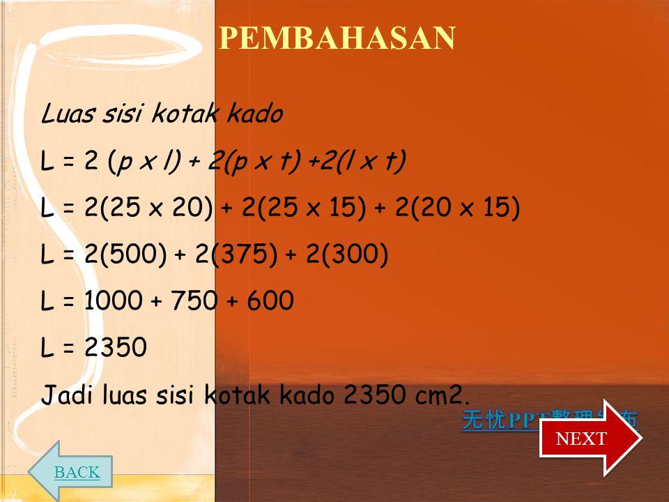 PEMBAHASAN Luas sisi kotak kado L = 2 (p x l) + 2(p x t) +2(l x t)
