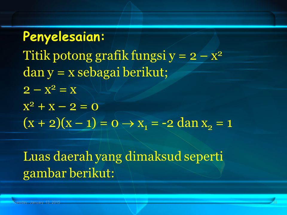 Titik potong grafik fungsi y = 2 – x2 dan y = x sebagai berikut;