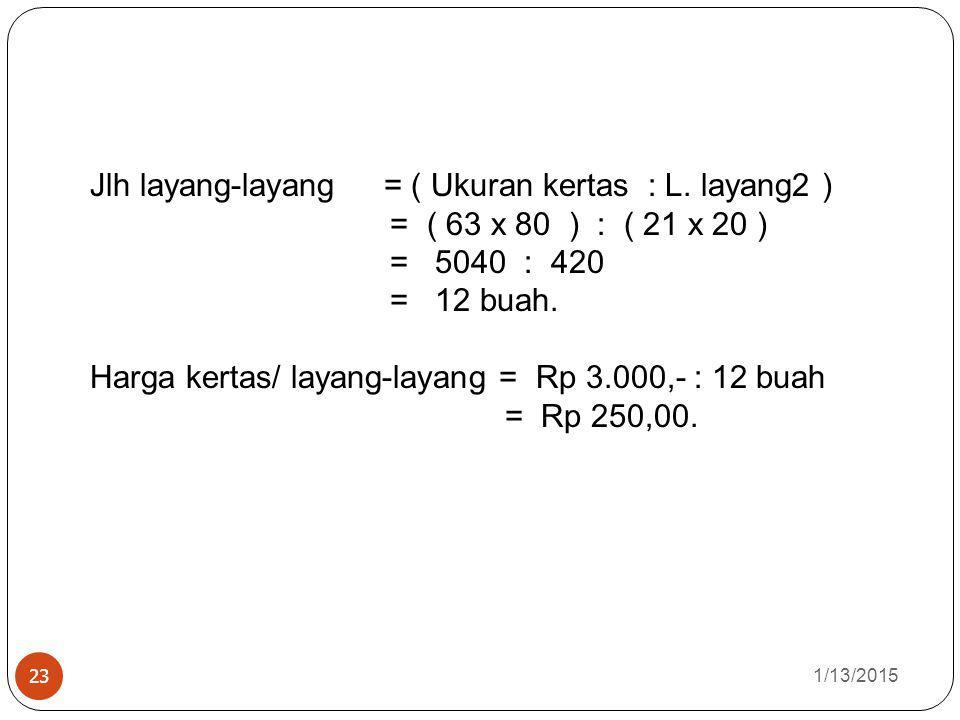 Jlh layang-layang = ( Ukuran kertas : L. layang2 )