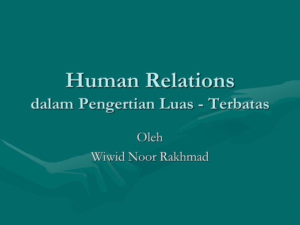 Human Relations dalam Pengertian Luas - Terbatas