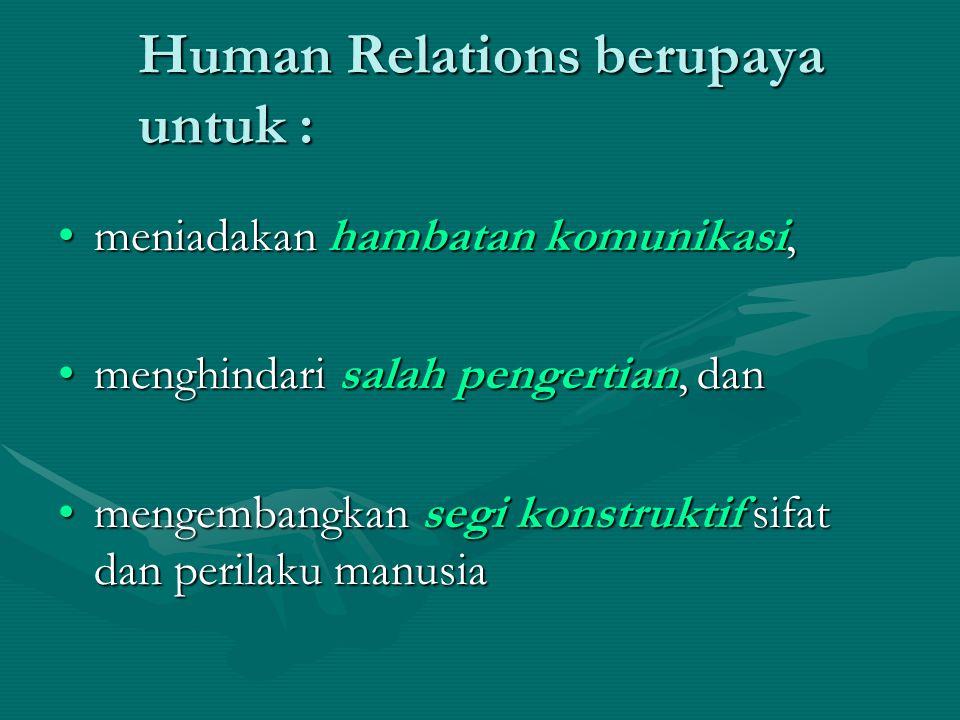 Human Relations berupaya untuk :