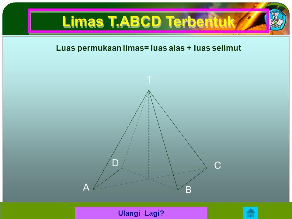 Limas T.ABCD Terbentuk T D C A B