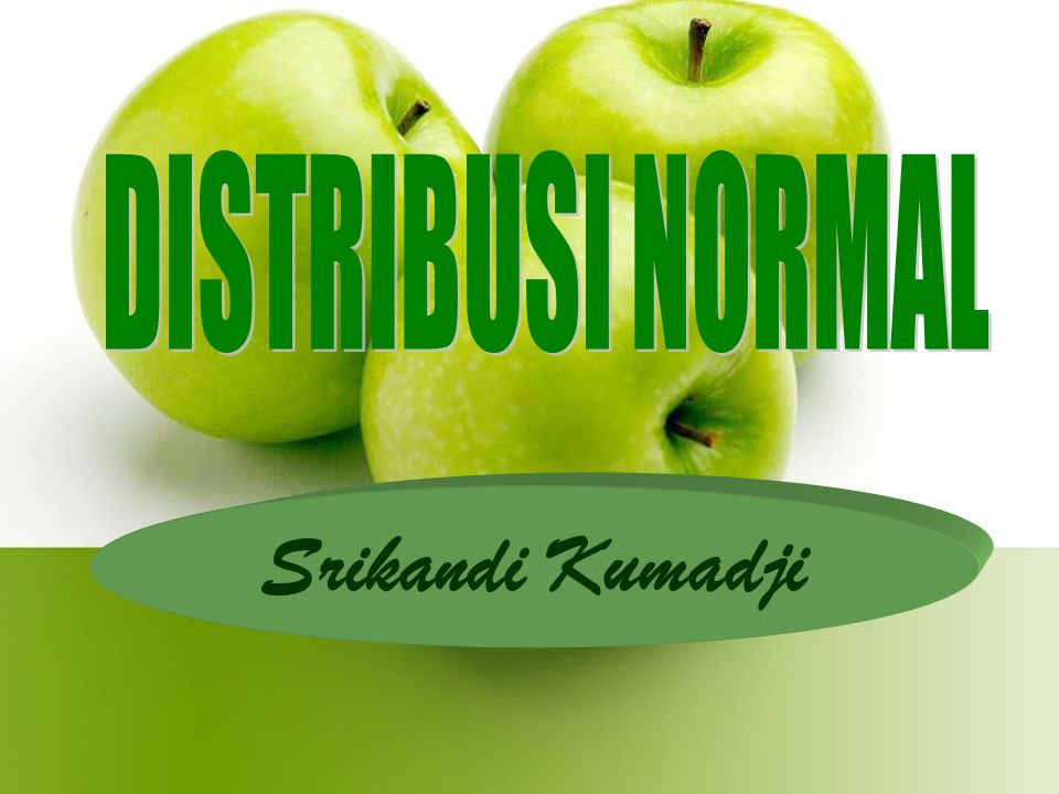 DISTRIBUSI NORMAL Srikandi Kumadji