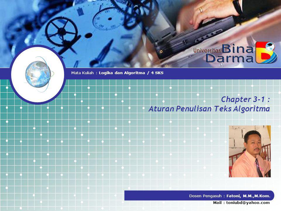 Chapter 3-1 : Aturan Penulisan Teks Algoritma