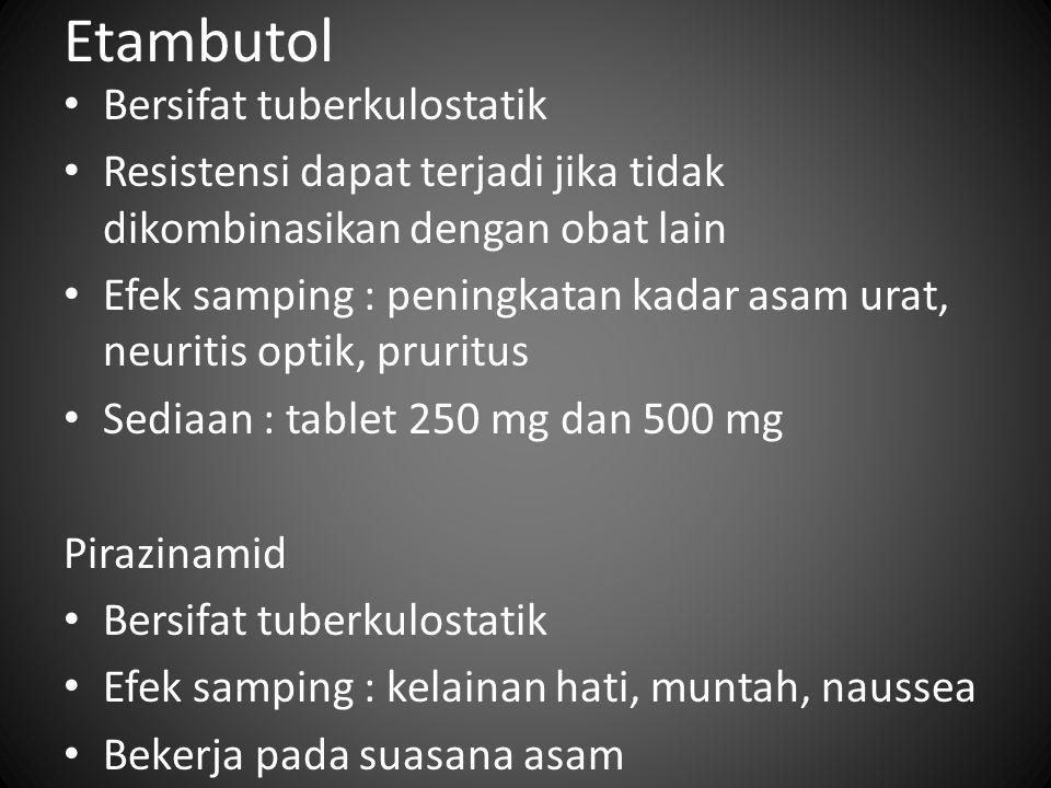Etambutol Bersifat tuberkulostatik