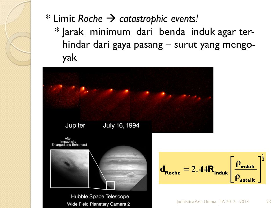 * Limit Roche  catastrophic events!