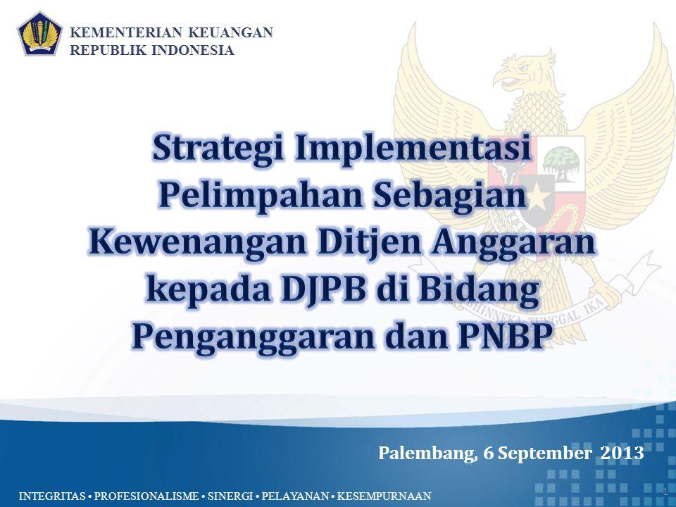 Strategi Implementasi Pelimpahan Sebagian Kewenangan Ditjen Anggaran kepada DJPB di Bidang Penganggaran dan PNBP
