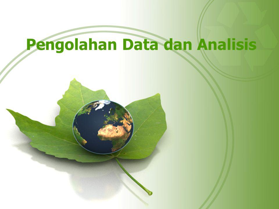 Pengolahan Data dan Analisis