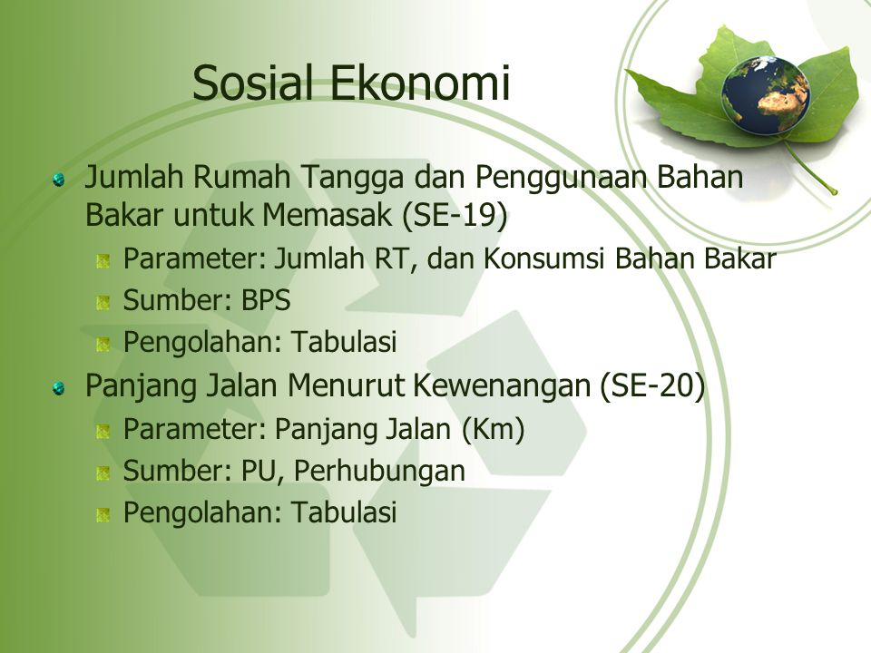 Sosial Ekonomi Jumlah Rumah Tangga dan Penggunaan Bahan Bakar untuk Memasak (SE-19) Parameter: Jumlah RT, dan Konsumsi Bahan Bakar.
