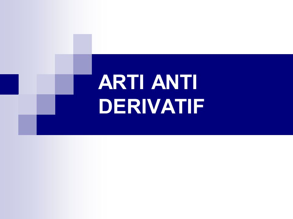ARTI ANTI DERIVATIF