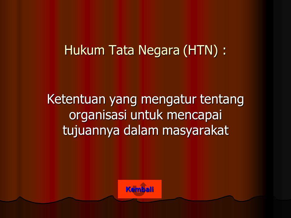 Hukum Tata Negara (HTN) :