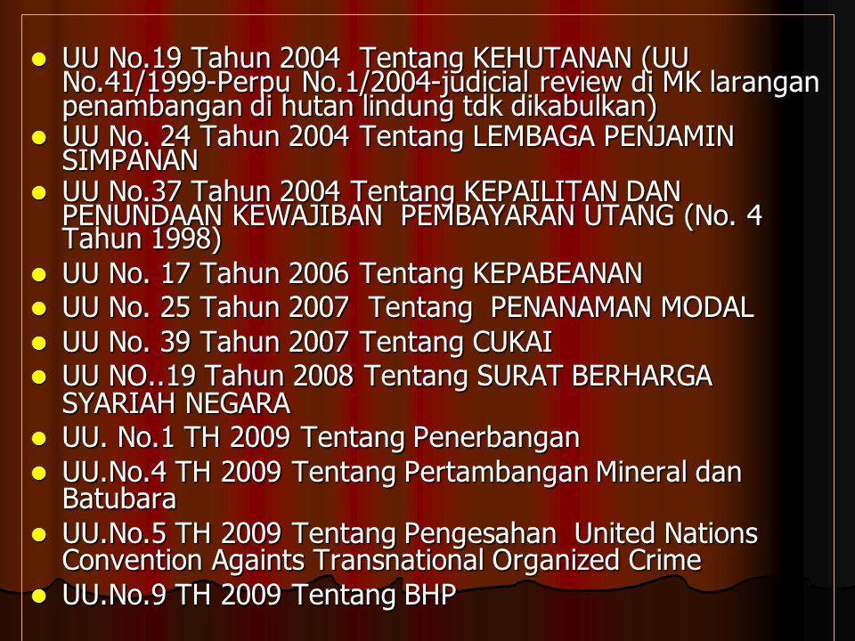 UU No. 19 Tahun 2004 Tentang KEHUTANAN (UU No. 41/1999-Perpu No