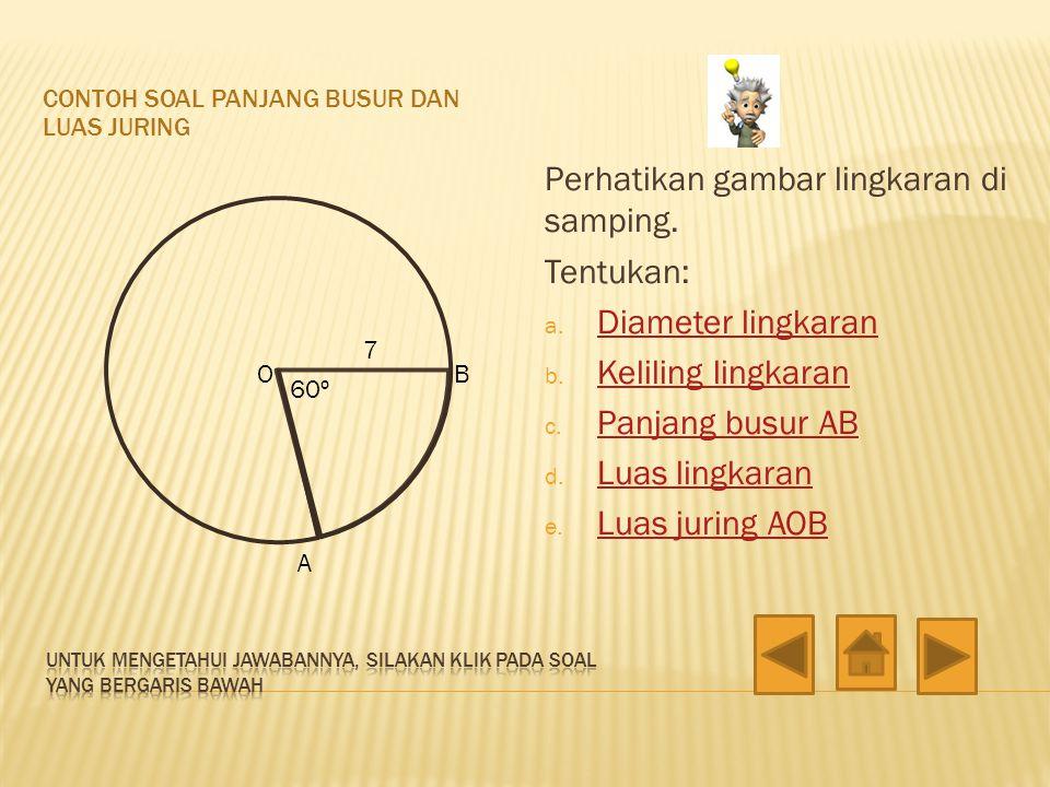Perhatikan gambar lingkaran di samping. Tentukan: Diameter lingkaran