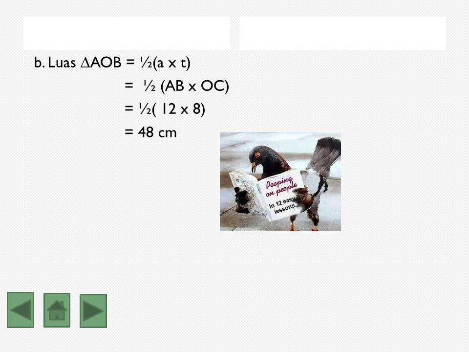 b. Luas ∆AOB = ½(a x t) = ½ (AB x OC) = ½( 12 x 8) = 48 cm