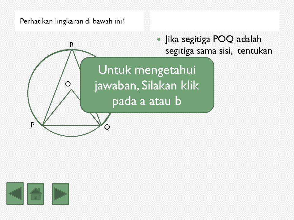 Untuk mengetahui jawaban, Silakan klik pada a atau b