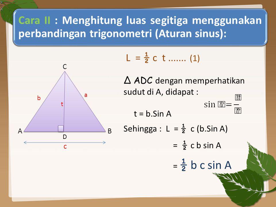 L = ½ c t ....... (1) ∆ ADC dengan memperhatikan sudut di A, didapat :