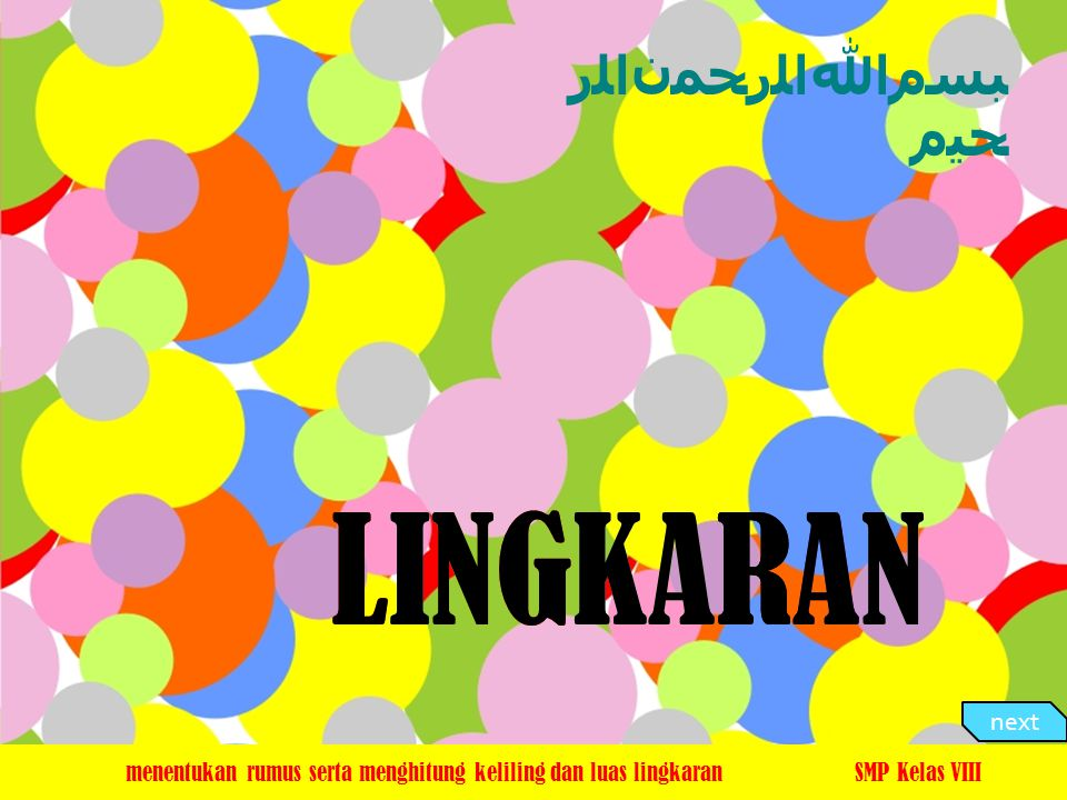 LINGKARAN LINGKARAN ﺒﺴﻡﺍﷲﺍﻠﺭﺤﻤﻥﺍﻠﺭﺤﻴﻡ next