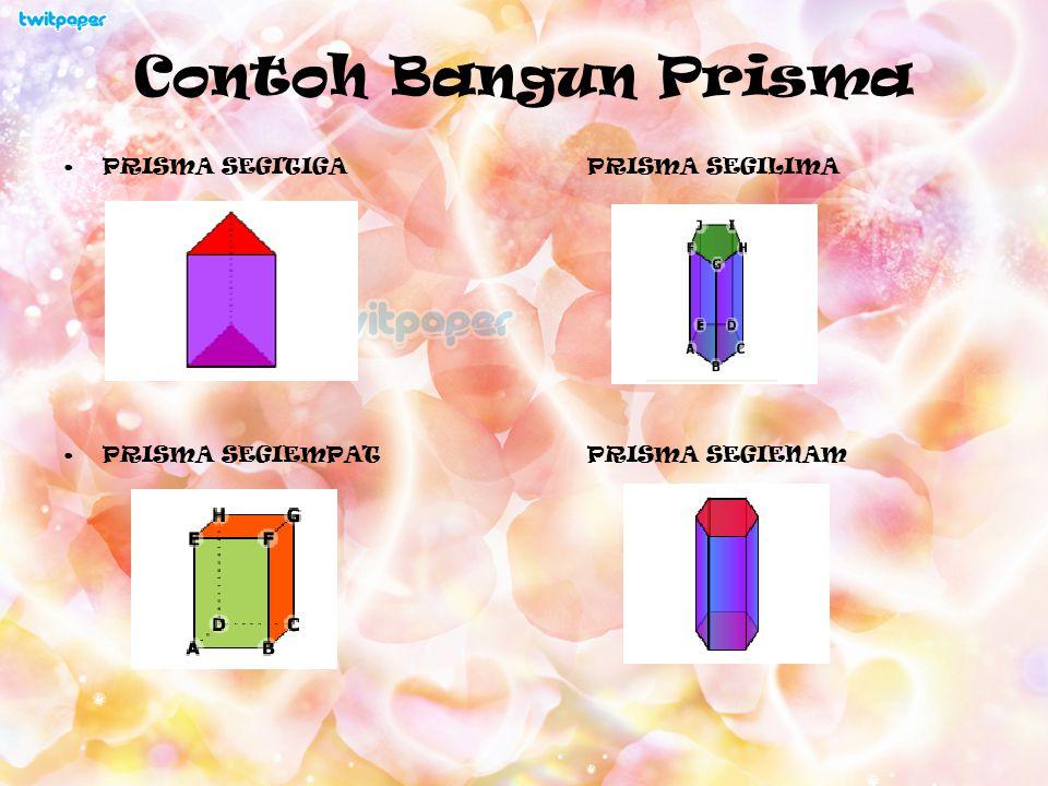 Contoh Bangun Prisma PRISMA SEGITIGA PRISMA SEGILIMA