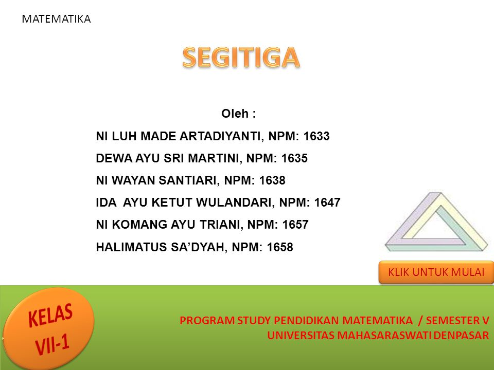SEGITIGA KELAS VII-1 MATEMATIKA Oleh :