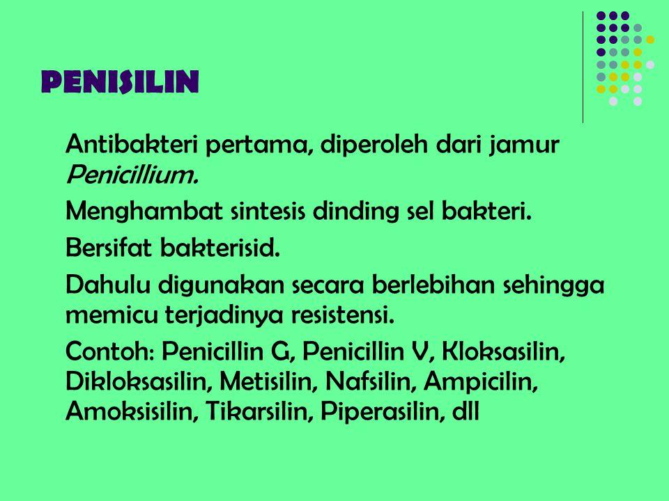 PENISILIN Antibakteri pertama, diperoleh dari jamur Penicillium.