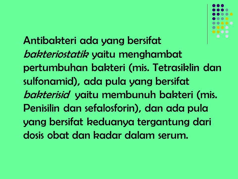 Antibakteri ada yang bersifat bakteriostatik yaitu menghambat pertumbuhan bakteri (mis.