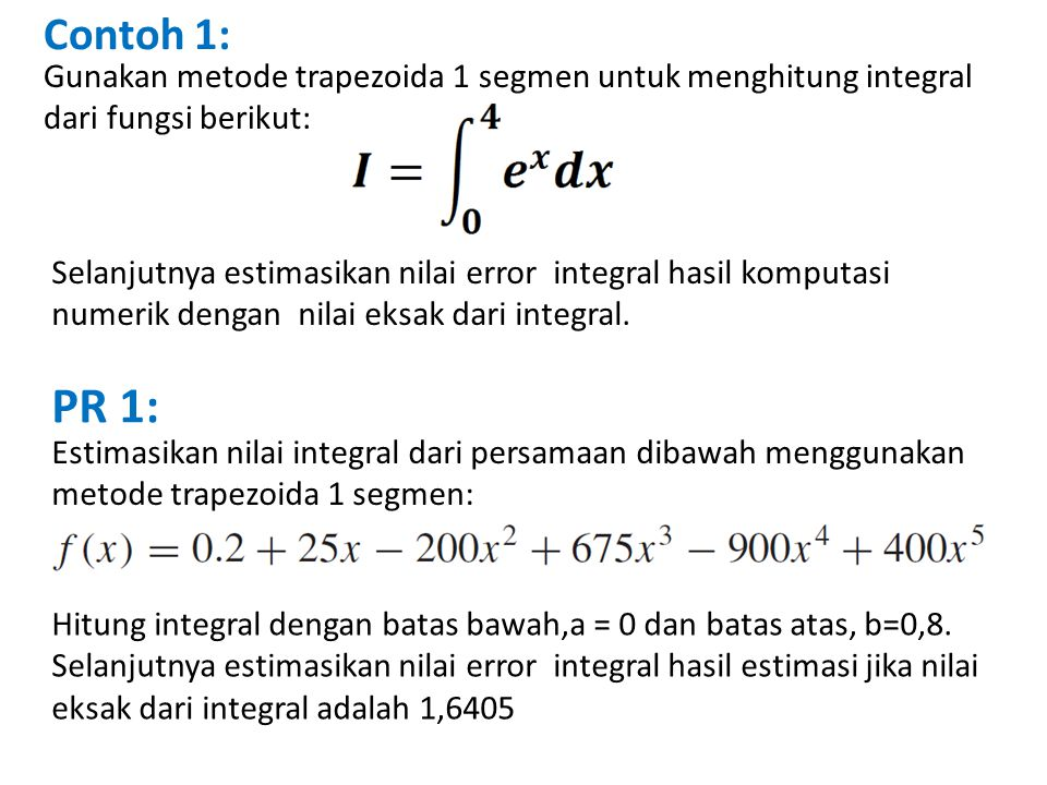 Contoh 1: Gunakan metode trapezoida 1 segmen untuk menghitung integral dari fungsi berikut: