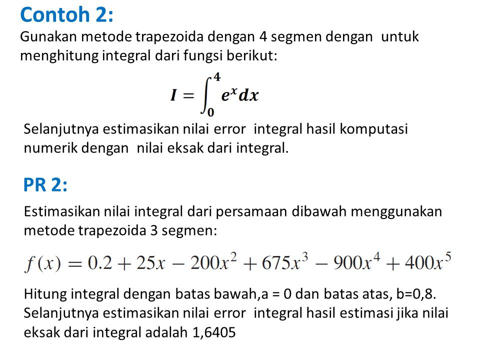 Contoh 2: Gunakan metode trapezoida dengan 4 segmen dengan untuk menghitung integral dari fungsi berikut: