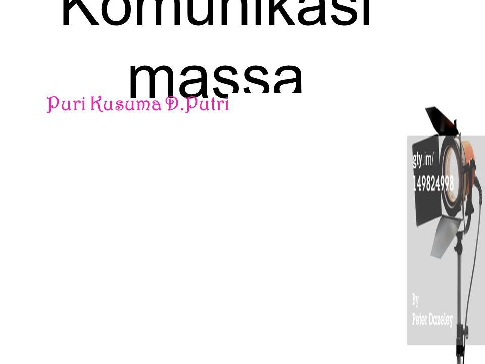 Komunikasi massa Puri Kusuma D.Putriii