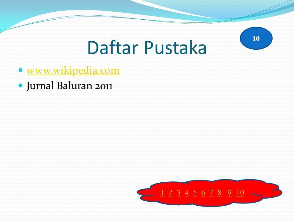 Daftar Pustaka www.wikipedia.com Jurnal Baluran 2011