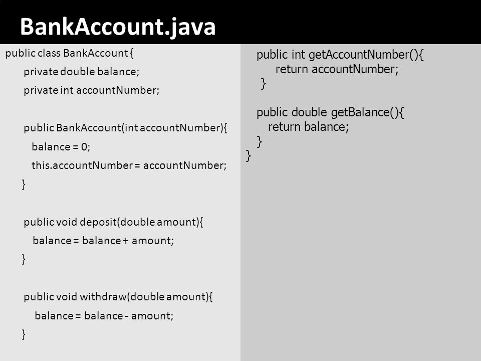 BankAccount.java public class BankAccount { private double balance;