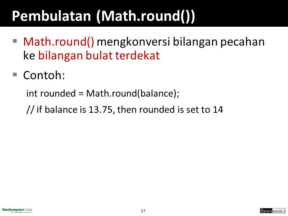 Pembulatan (Math.round())