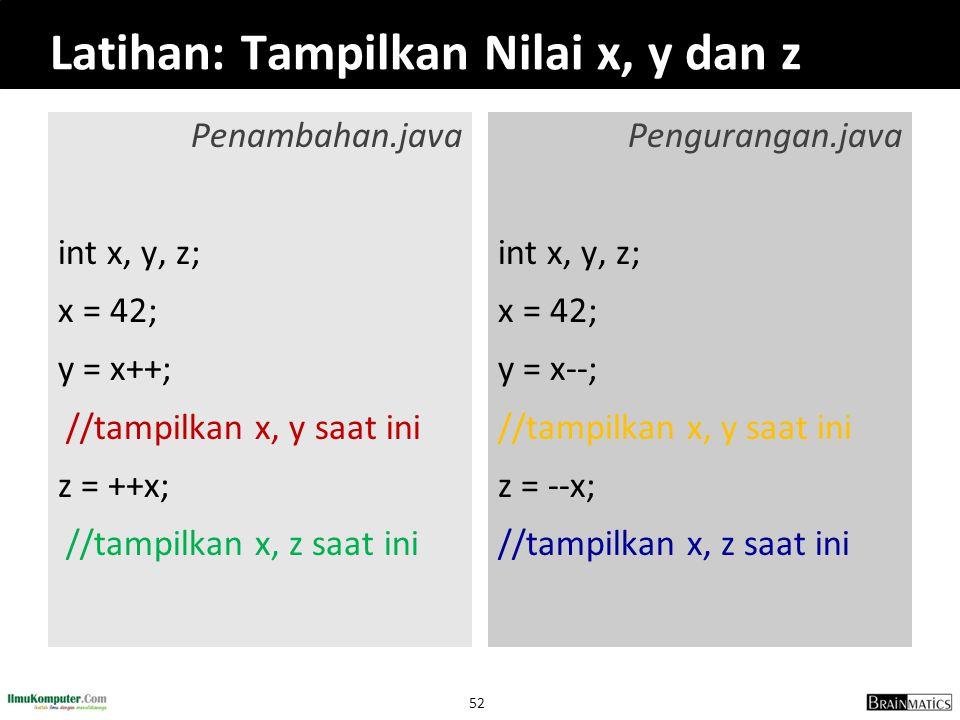 Latihan: Tampilkan Nilai x, y dan z