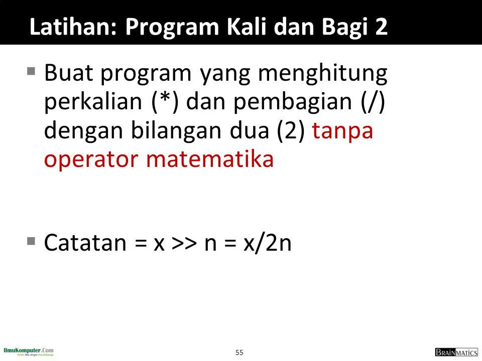 Latihan: Program Kali dan Bagi 2