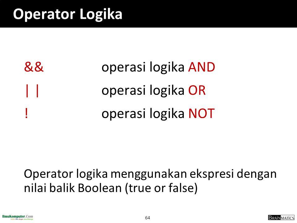 Operator Logika && operasi logika AND | | operasi logika OR