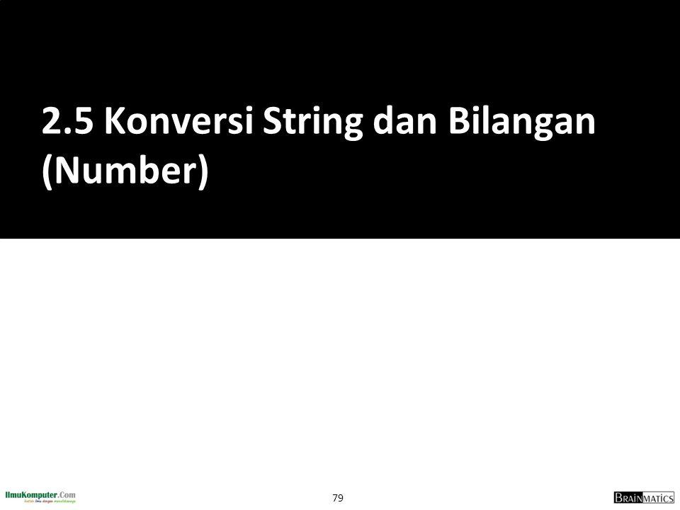 2.5 Konversi String dan Bilangan (Number)