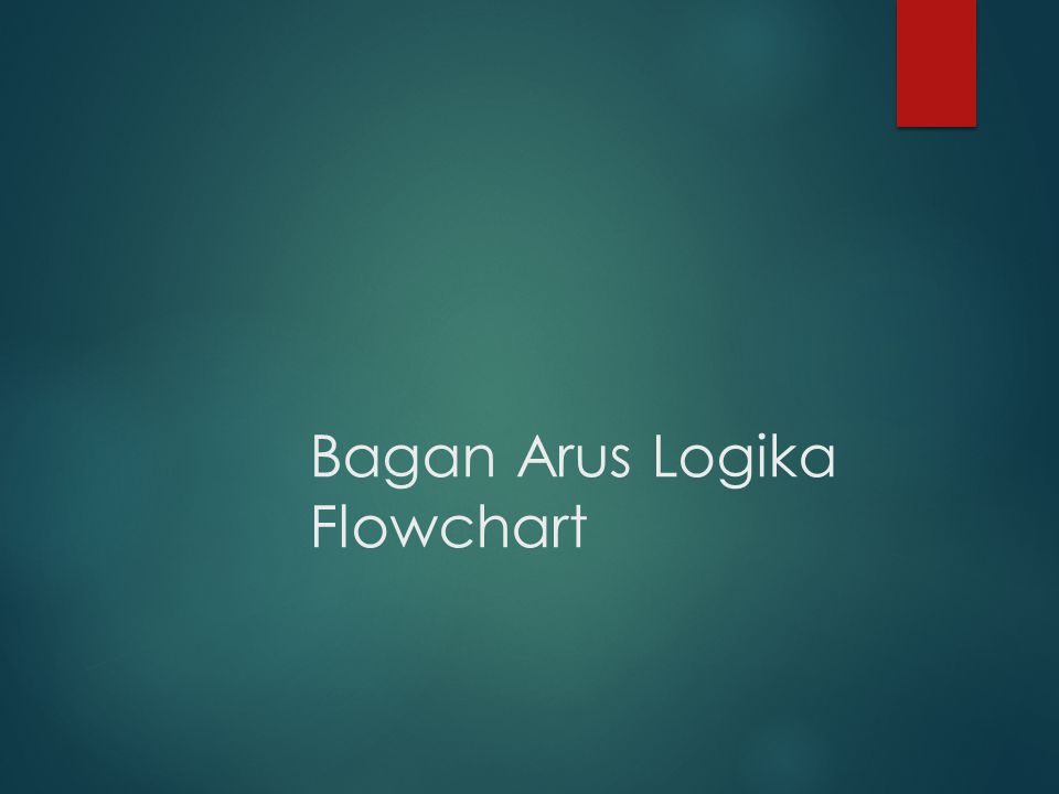 Bagan Arus Logika Flowchart