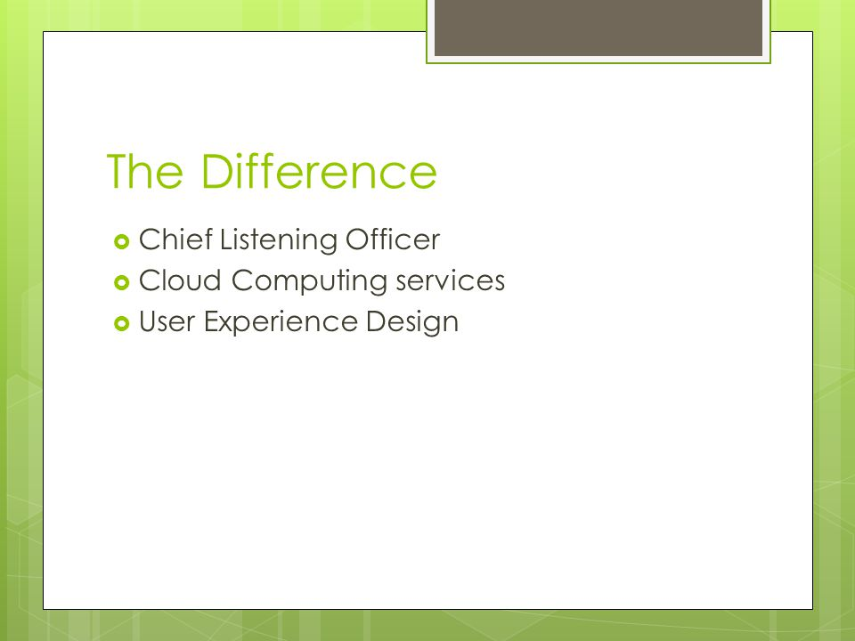 The Difference Chief Listening Officer Cloud Computing services