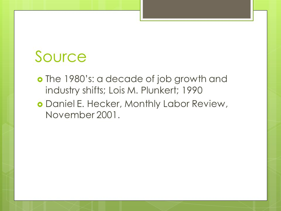 Source The 1980's: a decade of job growth and industry shifts; Lois M.