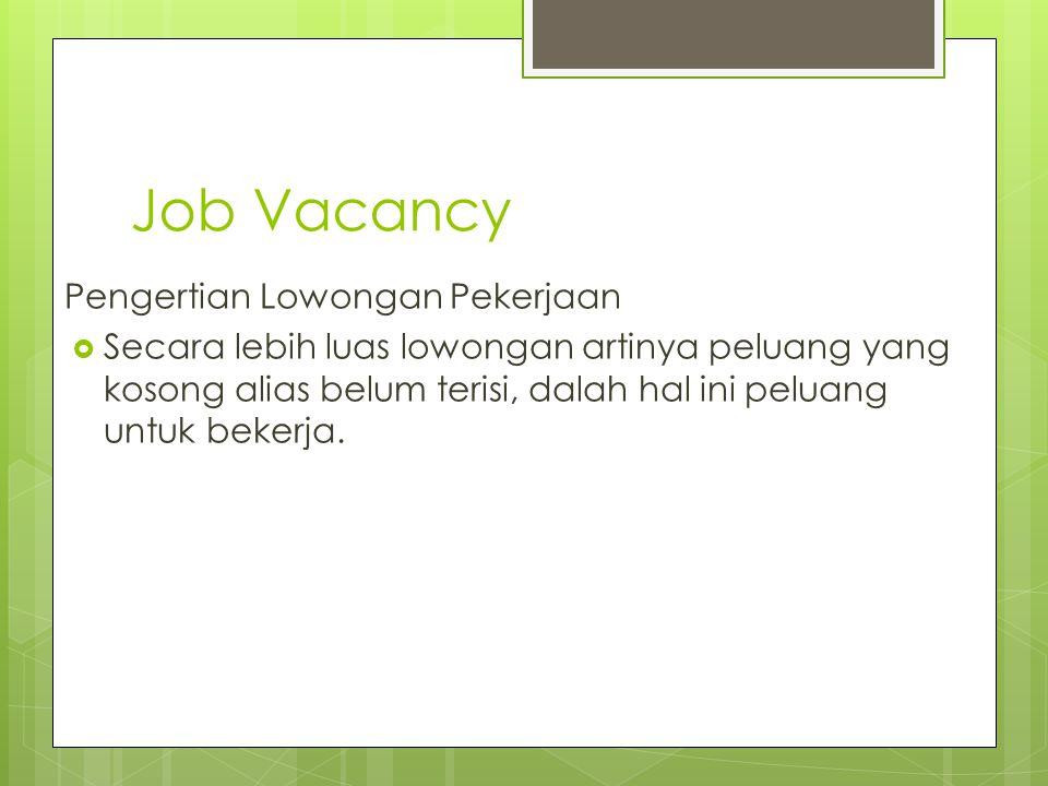 Job Vacancy Pengertian Lowongan Pekerjaan
