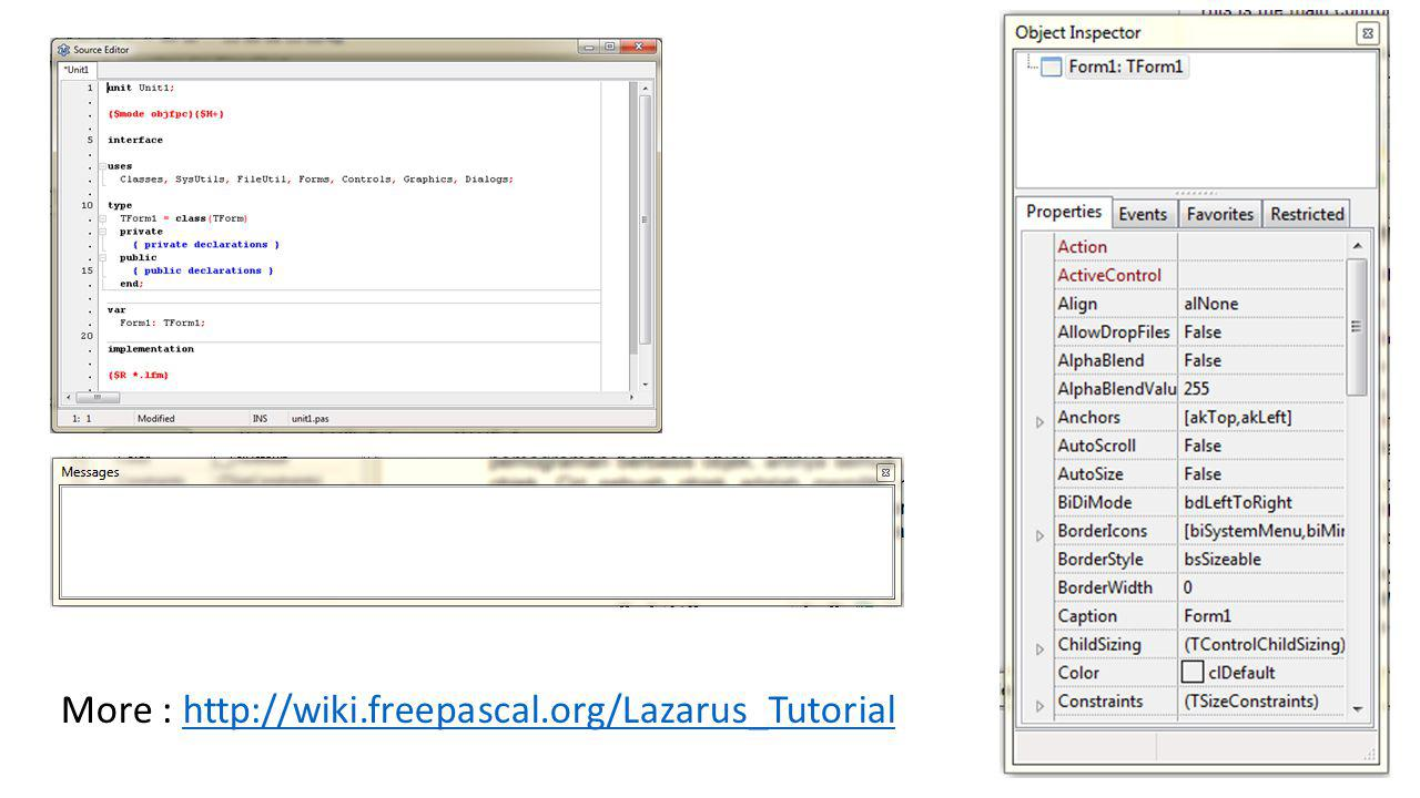 More : http://wiki.freepascal.org/Lazarus_Tutorial