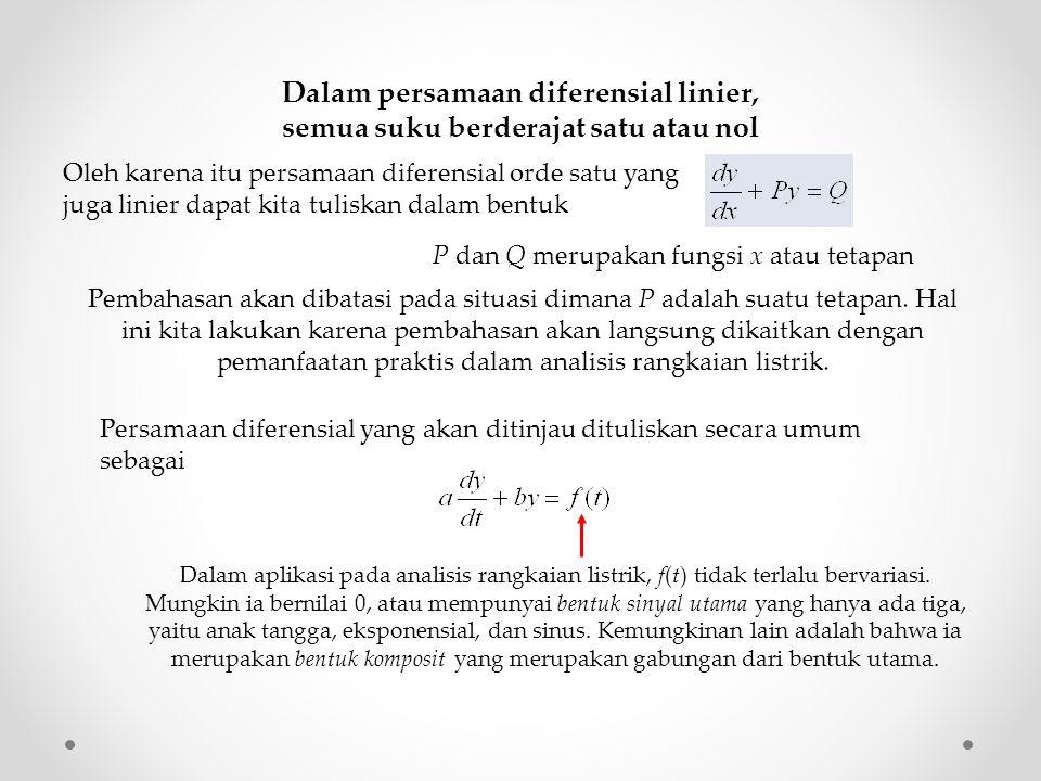 Dalam persamaan diferensial linier, semua suku berderajat satu atau nol