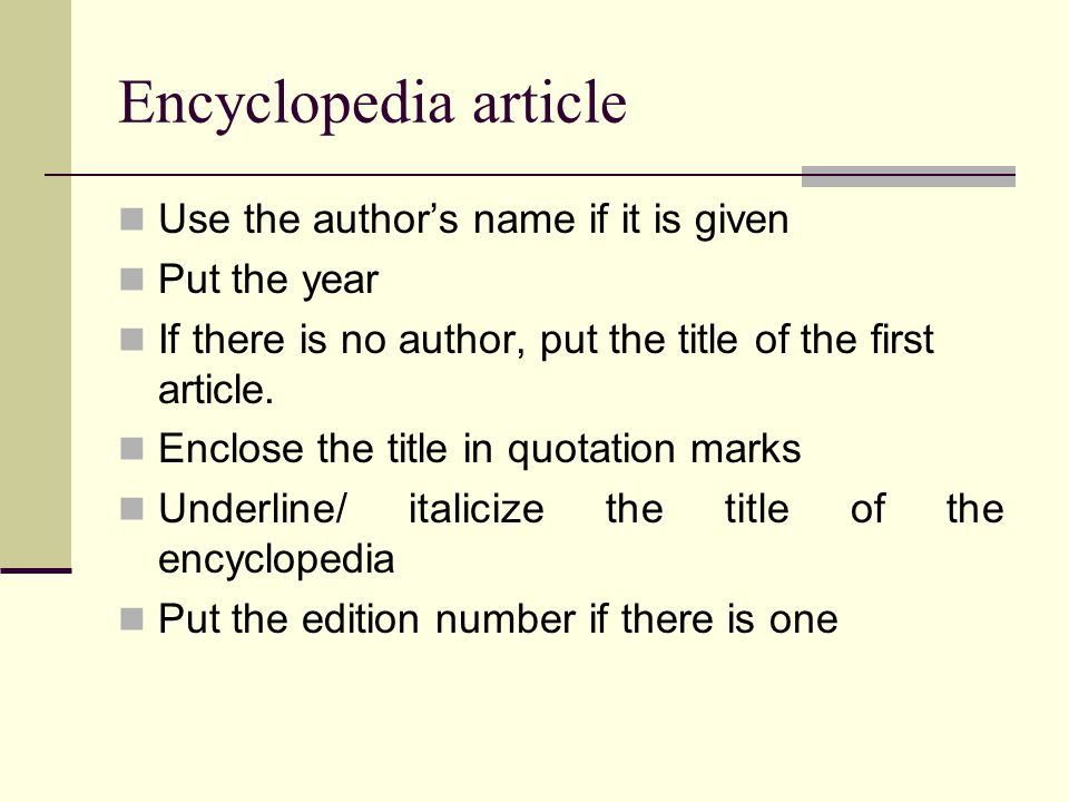 Encyclopedia article Use the author's name if it is given Put the year