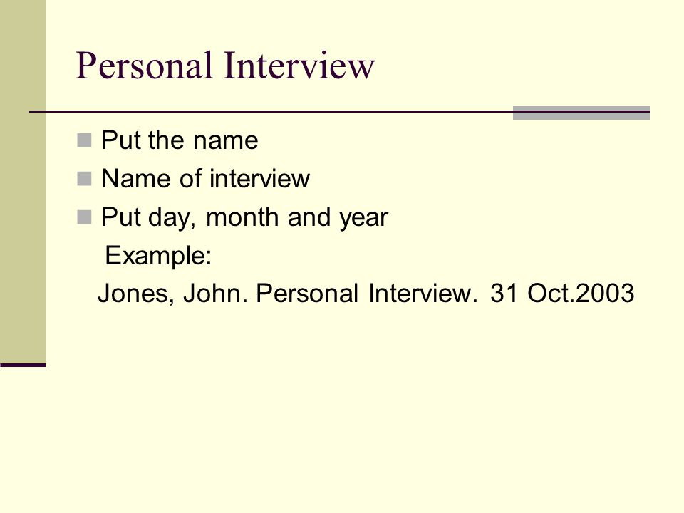Personal Interview Put the name Name of interview