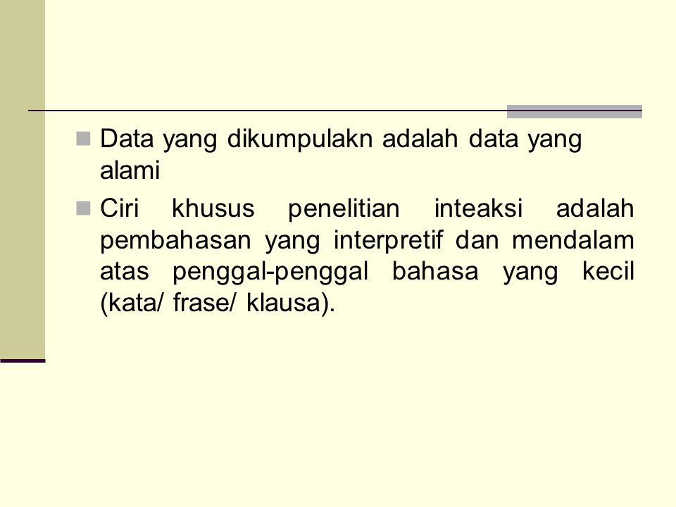 Data yang dikumpulakn adalah data yang alami
