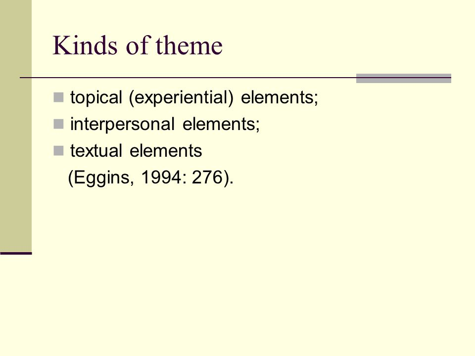 Kinds of theme topical (experiential) elements;