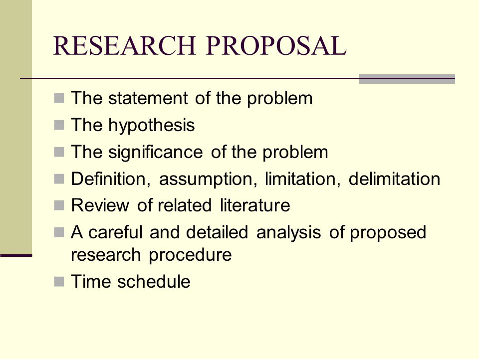 RESEARCH PROPOSAL The statement of the problem The hypothesis