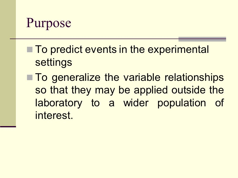 Purpose To predict events in the experimental settings
