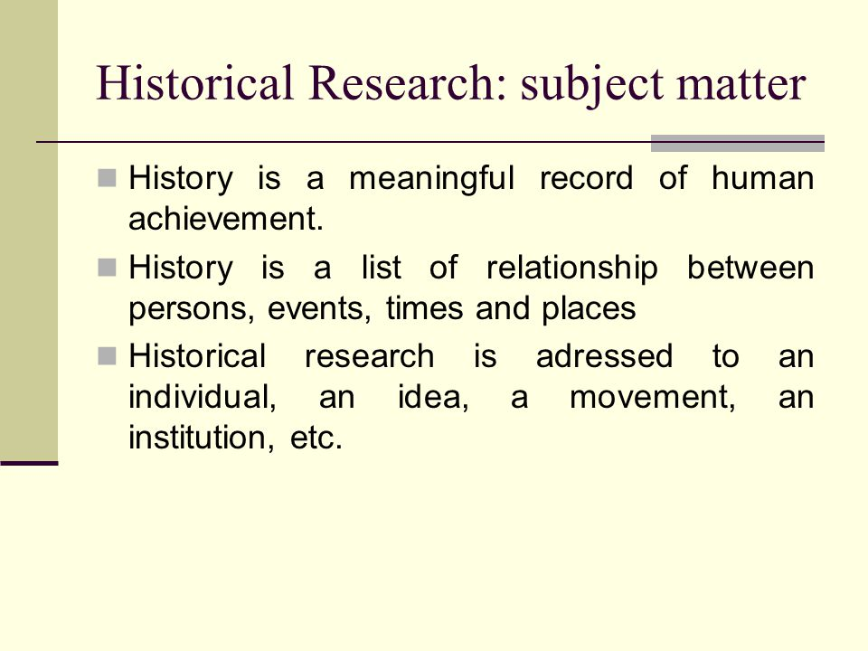 Historical Research: subject matter